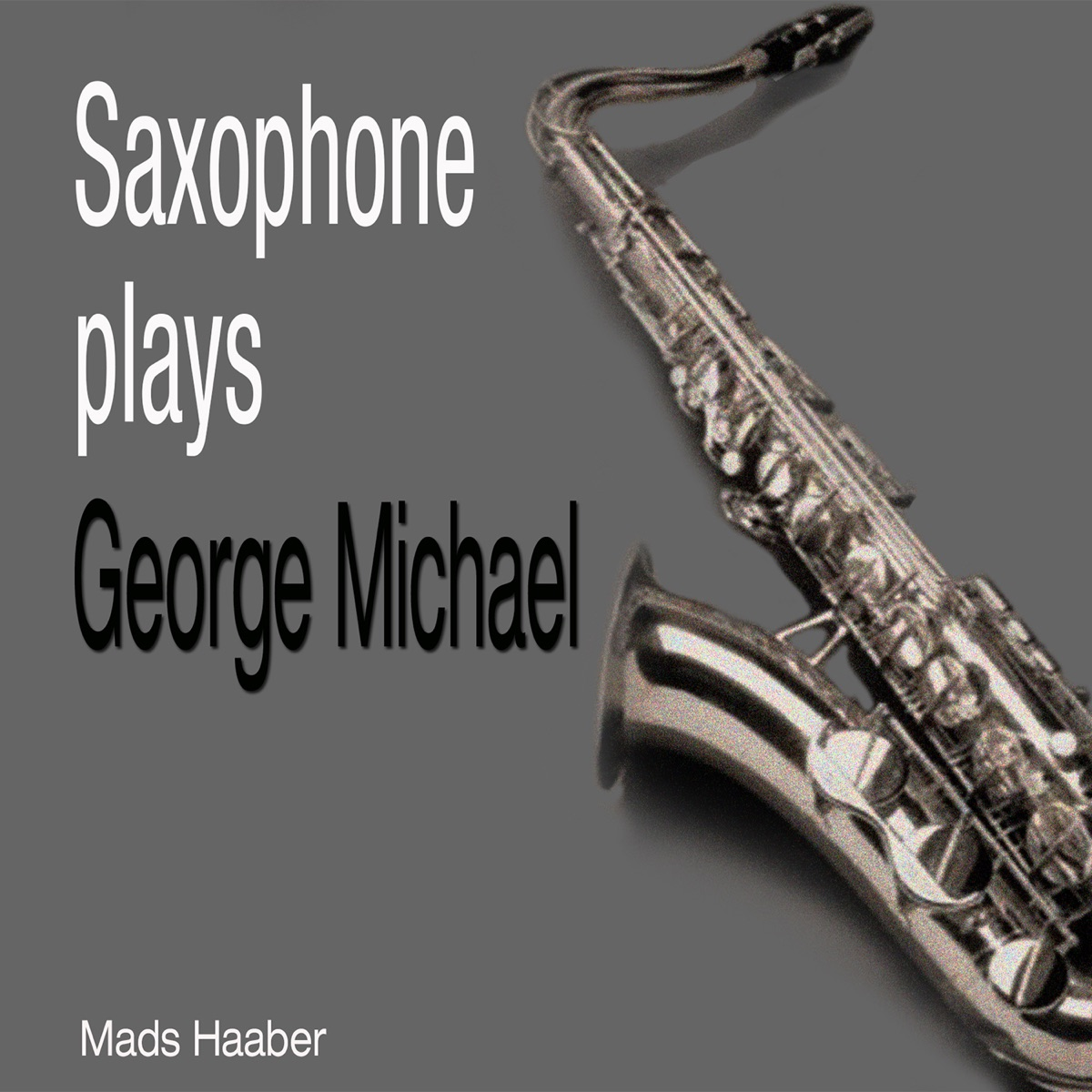 Saxophone Plays George Michael Mads Haaber CD cover