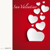 San Valentino - Musica Romantica al Pianoforte & Canzoni d'Amore per Cena Romantica e Dichiarazione d'Amore