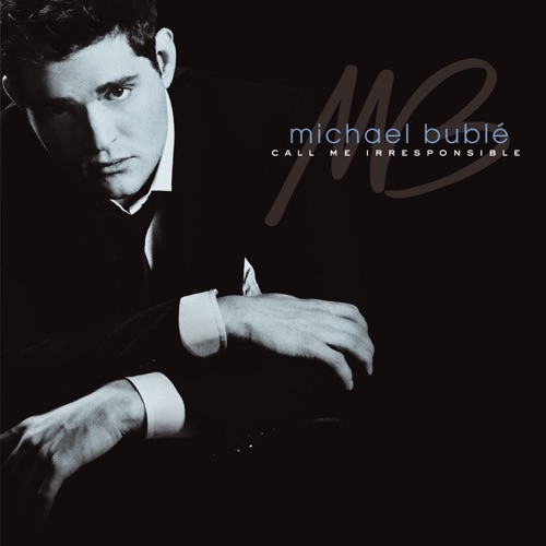 Michael Bublé - Call Me Irresponsible (Deluxe Version)