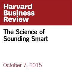 The Science of Sounding Smart (Unabridged)