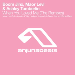 Boom Jinx, Maor Levi & Ashley Tomberlin - When You Loved Me