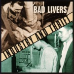 Bad Livers - I'm Goin' Back to Mom and Dad