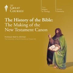 The History of the Bible: The Making of the New Testament Canon
