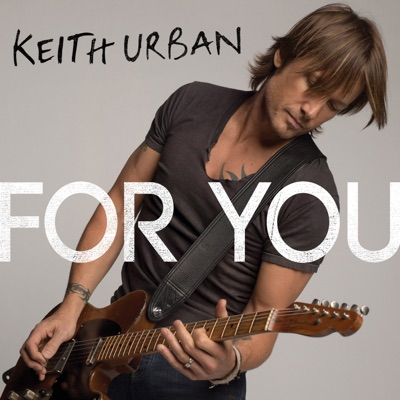 For You - Single - Keith Urban