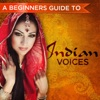 Beginners Guide to Indian Voices