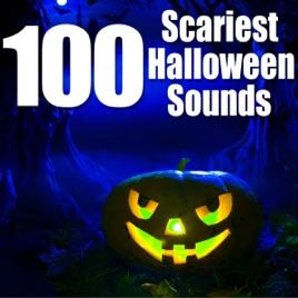 100 scariest halloween sounds - 100 Halloween Songs