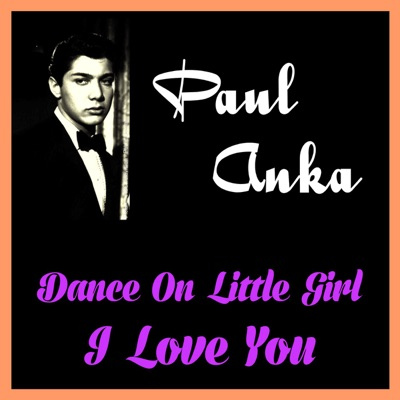 Dance on Little Girl - Single - Paul Anka