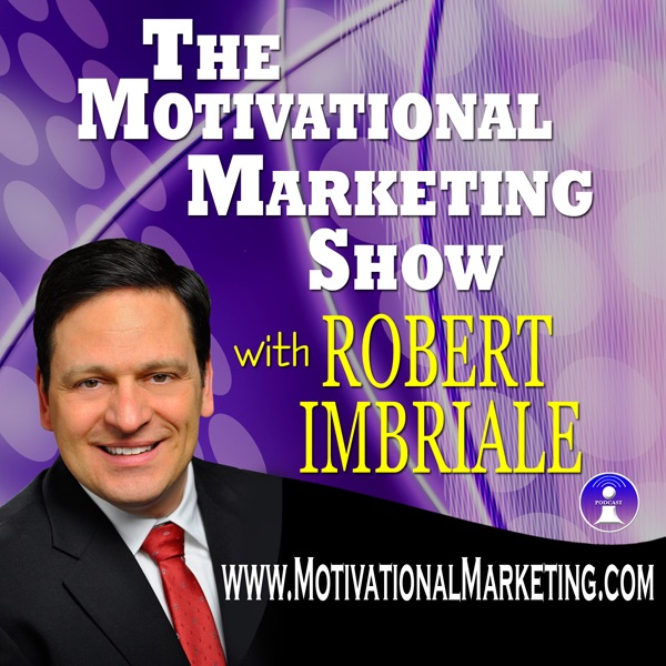 The Motivational Marketing Show with Robert Imbriale