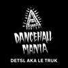 Detsl aka Le Truk - Dancehall Mania (feat. Medicine Man, Da'Ville, Check, Soul 4 Soul, Imal & Jah Bari) обложка