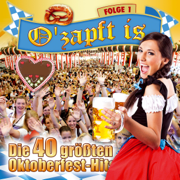 O' zapft is - Die 40 größten Oktoberfest Hits - Folge 1 - Various Artists - Various Artists
