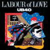Labour Of Love - Ub40
