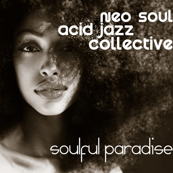 Neo Soul Acid Jazz Collective - Soulful Paradise