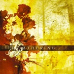 The Gathering - Life's What You Make It
