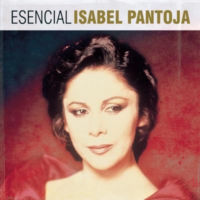 Esencial Isabel Pantoja - Isabel Pantoja