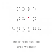 More Than Enough - JPCC Worship - JPCC Worship