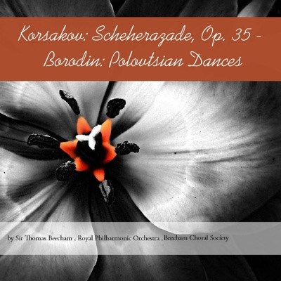 Korsakov: Scheherazade, Op. 35 - Borodin: Polovtsian Dances - Royal Philharmonic Orchestra