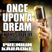 Once Upon a Dream (Karaoke Version) [In the Style of Lana Del Rey]