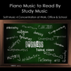 Piano Music to Read By, Study Music & Soft Music 4 Concentration at Work, Office & School - Study Music Collective