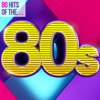 80 Hits of the 80s - Verschiedene Interpreten