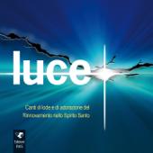Luce (Canti di lode e di adorazione del Rinnovamento nello Spirito Santo)