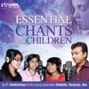 Essential Chants for Children feat Haripriya Anu Rakshita