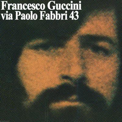 Via Paolo Fabbri 43 (Remastered) - Francesco Guccini