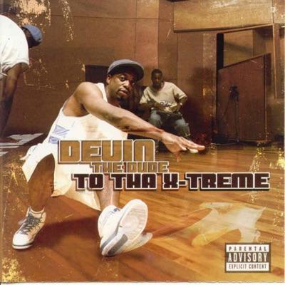 To Tha X-Treme - Devin The Dude