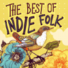 The Best of Indie Folk - Various Artists