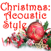 Christmas: Acoustic Style - The Unplugged Acoustic Angel
