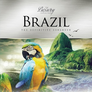 Brazil – The Luxury Collection – Various Artists