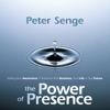 The Power of Presence - Peter Senge