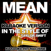 Mean (In the Style of Taylor Swift) [Karaoke Version]