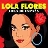 Lola de España, Lola Flores