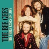 The Three Kisses of Love - Single, Bee Gees