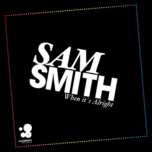 Sam Smith - When It's Alright (Remixes) - Single