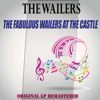 Buy The Fabulous Wailers at the Castle - (Remastered) by The Wailers on iTunes (搖滾)