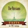 Paris : The Parisians in 50 songs