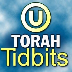 Torah Tidbits – OU Torah