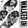 Walked In (Remix) [feat. Boochie Boo, Travis Porter & Jeezy] - Single