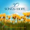 30 Songs of Hope - 30 Instrumental Songs of Hope and Inspiration - Various Artists