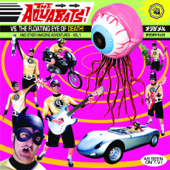 The Aquabats! vs the Floating Eye of Death! And Other Amazing Adventures, Vol. 1