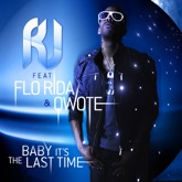 Baby It's the Last Time (feat. Flo Rida & Qwote) - Single