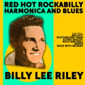 Billy Lee Riley: Red Hot Rockabilly,Harmonica and Blues