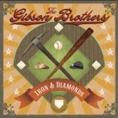 The Gibson Brothers - Iron & Diamonds