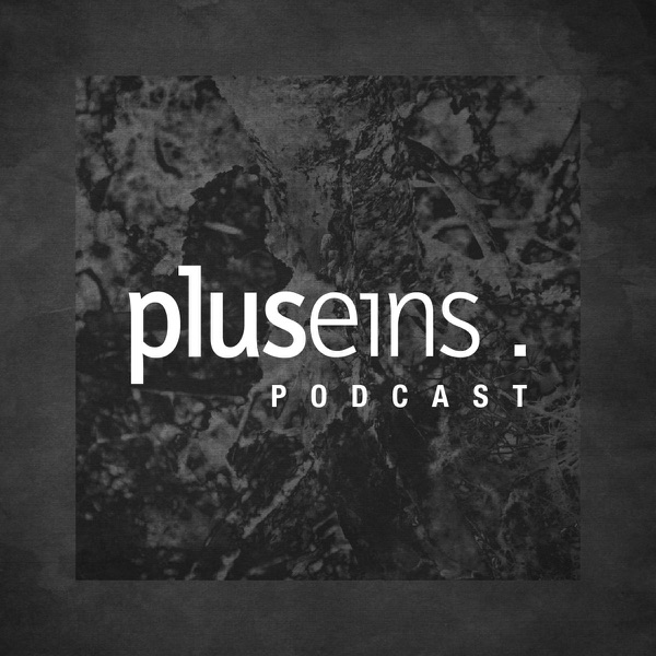 Plus Eins Podcast