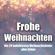 Various Artists - Frohe Weihnachten - Die 20 beliebtesten Weihnachtslieder aller Zeiten