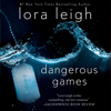 Lora Leigh - Dangerous Games: Tempting SEALs, Book 2 (Unabridged)  artwork