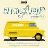 Alan Bennett - The Lady in the Van: A BBC Radio 4 adaptation  artwork