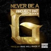Never Be a G feat Juicy J Doe B Single