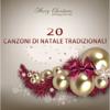 Various Artists - 20 Canzoni di Natale Tradizionali (Le canzoni natalizie tradizionali e moderne) artwork
